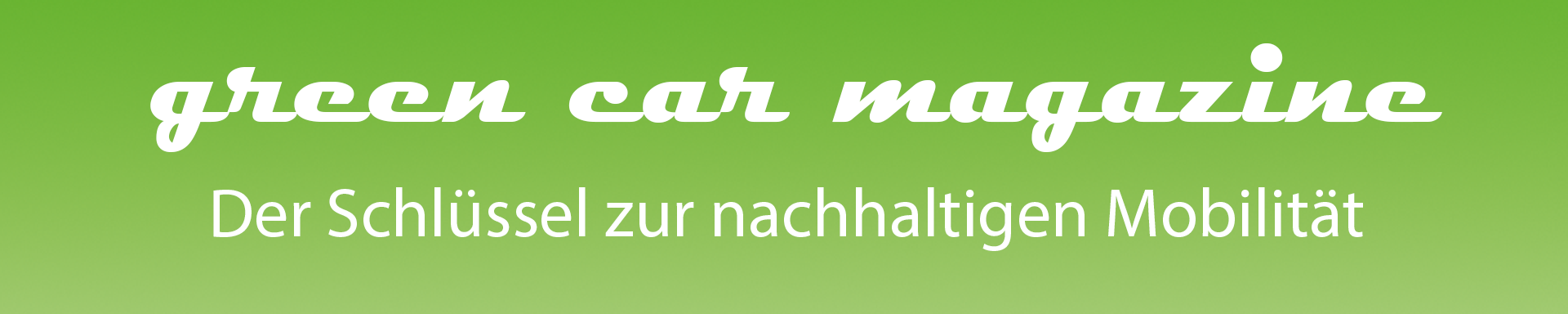 green car magazine – Der Schlüssel zur nachhaltigen Mobilität